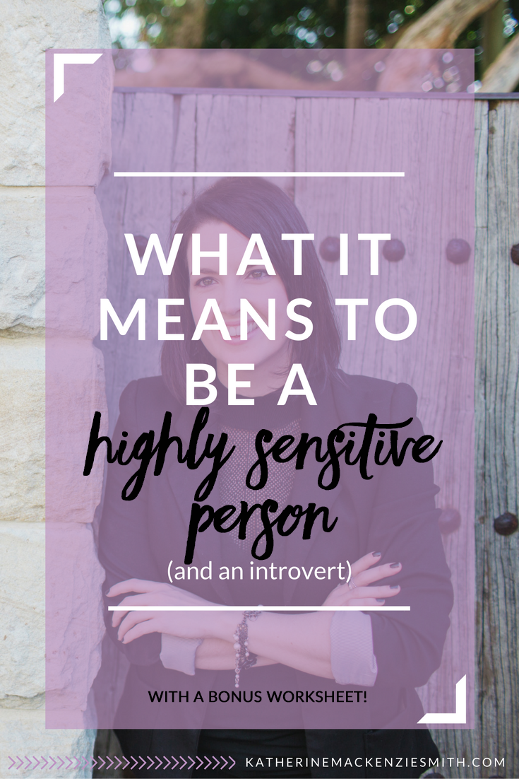 What it means to be a highly sensitive person and an introvert + free worksheet