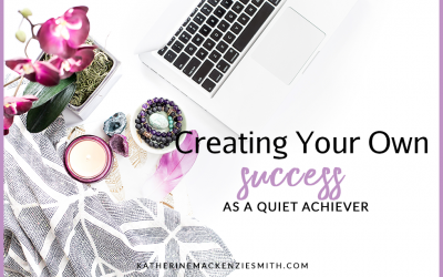 Creating Your Own Success As A Quiet Achiever