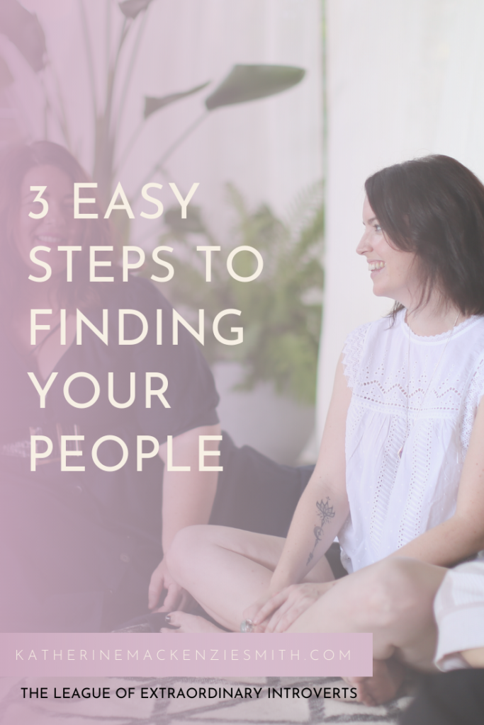 "Women sitting on floor with potted plant in background, Text Reads ""3 Easy Steps to Finding your people"""