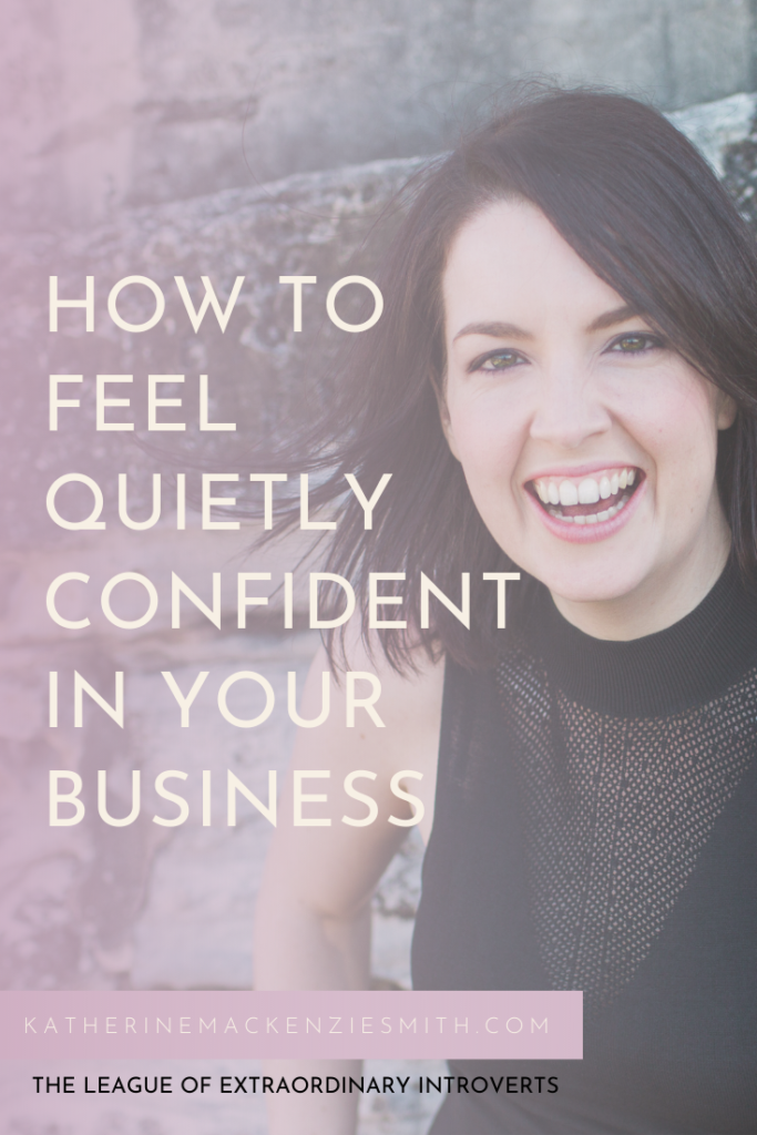 How to feel quietly confident in your business