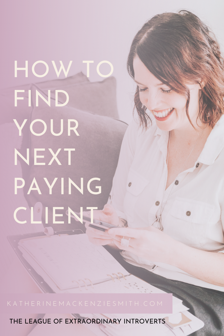 Woman with Journal and smartphone, Text Reads - How to find your next paying client